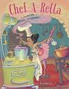 Chef-A-Rella - Marie Agerton, Lori Keehner