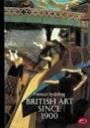 British Art Since 1900 - F. Spalding
