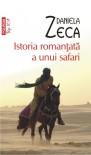 Istoria romanțată a unui safari - Daniela Zeca-Buzura