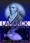 Lamarck and the Sad Tale of the Blind Cave-Fish - Maria B. O'Hare