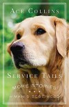 Service Tails: More Stories of Man's Best Hero - Ace Collins
