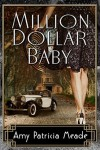 Million Dollar Baby (The Marjorie McClelland Mysteries Book 1) - Amy Patricia Meade