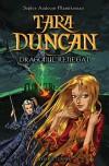 Tara Duncan - Dragonul Renegat (#4) - Sophie Audouin-Mamikonian