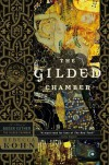 Gilded Chamber: A Novel of Queen Esther - Rebecca Kohn