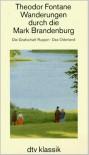 Wanderungen durch die Mark Brandenburg: Die Grafschaft Ruppin - Das Oderland - Theodor Fontane