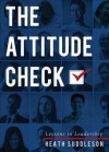 The Attitude Check: Lessons in Leadership - Heath Suddleson