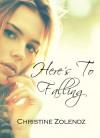 Here's to Falling - Christine Zolendz