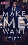 Make Me Want - Katee Robert