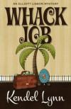 Whack Job - Kendel Lynn