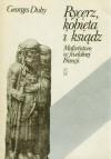 Rycerz, kobieta i ksiądz. Małżeństwo w feudalnej Francji - Georges Duby