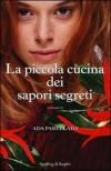 La piccola cucina dei sapori segreti - Ada Parellada