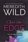 Over the Edge - Meredith Wild