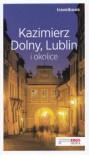 Kazimierz Dolny, Lublin i okolice. - Magdalena Bodnari