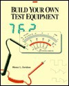 Build Your Own Test Equipment - Homer L. Davidson