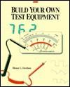 Build Your Own Test Equipment - Homer L. Davidson
