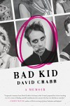 Bad Kid: A Memoir (P.S.) - David Crabb