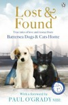 Lost and Found: True tales of love and rescue from Battersea Dogs & Cats Home by Battersea Dogs & Cats Home (2014) Paperback - Battersea Dogs & Cats Home
