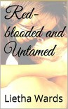Red-blooded and Untamed - Lietha Wards