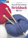 Das Grosse Ravensburger Strickbuch - Katharina Buss