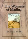 The Women Of Madina - Ibn Saʻd, Muhammad Ibn Sa'd