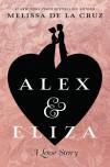 Alex and Eliza: A Love Story - Melissa de la Cruz