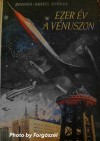 Ezer év a Vénuszon - Botond-Bolics György, Csergezán Pál