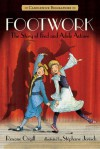 Footwork: The Story of Fred and Adele Astaire - Roxane Orgill, Stéphane Jorisch