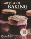 The Art and Soul of Baking - Cindy Mushet, Sur La Table