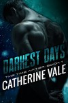 Darkest Days (Scifi Alien Invasion Romance) (The Time After Series Book 1) - Catherine Vale
