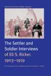 Voices of the American West, Volume 2: The Settler and Soldier Interviews of Eli S. Ricker, 1903-1919 - Eli S. Ricker, Richard E. Jensen