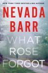 """What Rose Forgot"" - Nevada Barr"