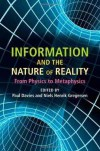 Information and the Nature of Reality: From Physics to Metaphysics - Niels Henrik Gregersen