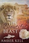 His Beautiful Beast - Amber Kell