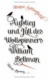 Aufstieg und Fall des Wollspinners William Bellman: Roman - Diane Setterfield, Anke Kreutzer, Eberhard Kreutzer