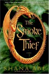 The Smoke Thief (Drakon Series #1) - Shana Abe