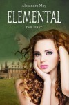 Elemental: The First (Primord, #1) - Alexandra May