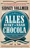 Alles ruikt naar chocola - Sidney Vollmer