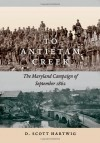 To Antietam Creek: The Maryland Campaign of September 1862 - David S. Hartwig