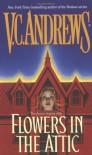 Flowers in the Attic  - V.C. Andrews