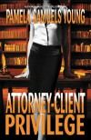 Attorney-Client Privilege - Pamela Samuels Young