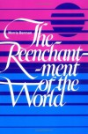 The Reenchantment of the World - Morris Berman