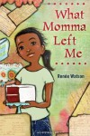 What Momma Left Me - Renée Watson
