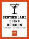 SPIEGEL E-Book: Deutschland, Deine Reichen: Wer sind sie - und warum so viele? - Thomas Tuma