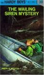 The Wailing Siren Mystery (Hardy Boys, No. 30) - Franklin W. Dixon