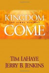 Kingdom Come: The Final Victory - Tim LaHaye, Jerry B. Jenkins
