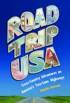 Road Trip USA: Cross-Country Adventures on America's Two-Lane Highways. - Jamie Jensen