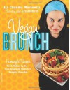 Vegan Brunch: Homestyle Recipes Worth Waking Up For--From Asparagus Omelets to Pumpkin Pancakes - Isa Chandra Moskowitz