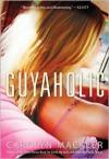 Guyaholic  - Carolyn Mackler