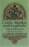 Celtic Myths and Legends (Celtic, Irish) - T. W. Rolleston