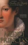 Murder of a Medici Princess - Caroline P. Murphy